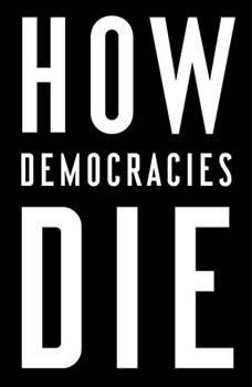 How Democracies Die, Steven Levitsky
