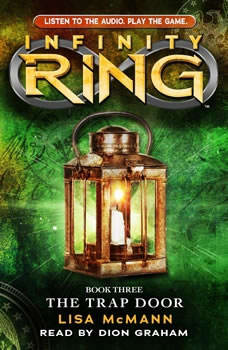 Infinity Ring Book 3: The Trap Door, Lisa McMann