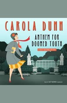 Anthem for Doomed Youth: A Daisy Dalrymple Mystery, Carola Dunn