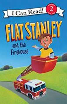 Flat Stanley and the Firehouse: I Can Read Level 2, Jeff Brown