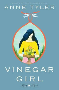 Vinegar Girl, Anne Tyler