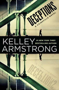 Deceptions: A Cainsville Novel A Cainsville Novel, Kelley Armstrong