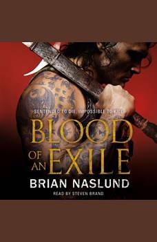 Blood of an Exile, Brian Naslund