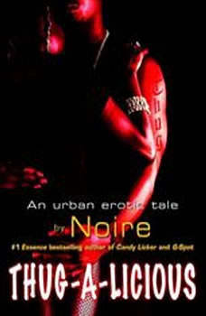 Thug-A-Licious: An Urban Erotic Tale, Noire