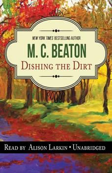 Dishing the Dirt: An Agatha Raisin Mystery An Agatha Raisin Mystery, M. C. Beaton