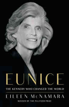 Eunice: The Kennedy Who Changed the World, Eileen McNamara