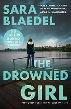 The Drowned Girl (previously published as Only One Life), Sara Blaedel