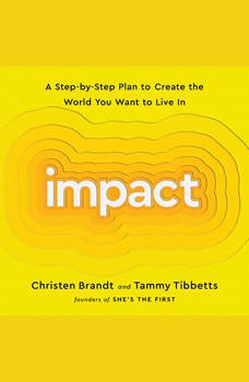 Impact: A Step-by-Step Plan to Create the World You Want to Live In, Christen Brandt