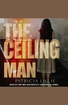 The Ceiling Man, Patricia Lillie