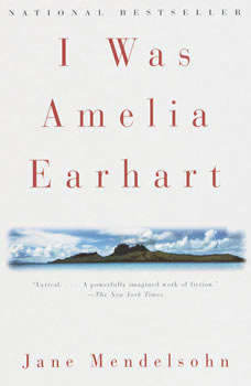 I Was Amelia Earhart, Jane Mendelsohn