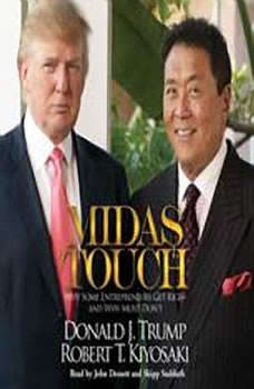 Midas Touch: Why Some Entrepreneurs Get Rich--and Why Most Don't, Donald J. Trump