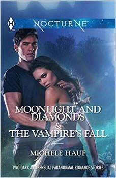 Moonlight and Diamonds & The Vampire's Fall, Michele Hauf