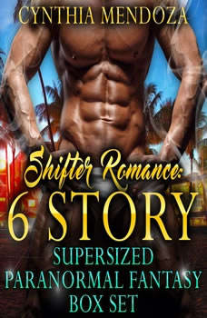 Shifter Romance: 6 Story Super-sized Paranormal Fantasy Box Set (Dragon Shifter, Wolf Shifter, Bear Shifter, Gorilla Shifter, Lion Shifter Collection), Cynthia Mendoza
