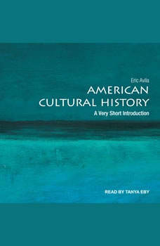 American Cultural History: A Very Short Introduction, Eric Avila