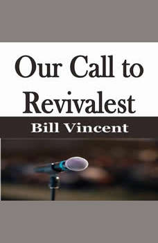 Our Call to Revivalest, Bill Vincent