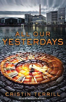 All Our Yesterdays, Cristin Terrill