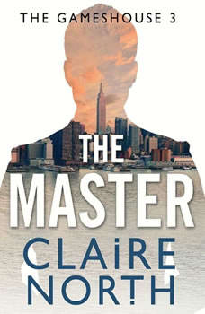 The Master: Gameshouse Novella 3, Claire North