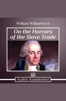 On the Horrors of the Slave Trade, William Wilberforce