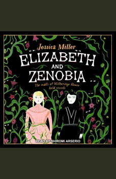 Elizabeth and Zenobia, Jessica Miller
