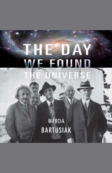 The Day We Found the Universe, Marcia Bartusiak