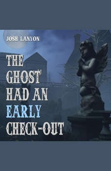 The Ghost Had an Early Check-out, Josh Lanyon