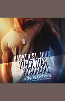Other Than Honorable: A Cabrini Law Novel, Parker St. John
