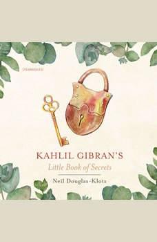 Kahlil Gibran's Little Book of Secrets, Kahlil Gibran