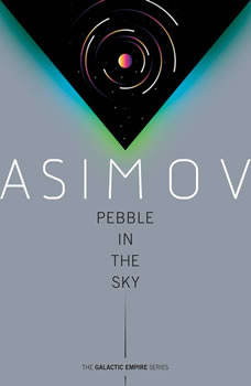 Pebble in the Sky, Isaac Asimov