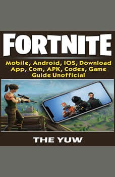 Fortnite Mobile, Battle Royale, Android, IOS, APK, APP, Codes, Tips, Cheats, Game Guide Unofficial, HIDDENSTUFF GUIDES