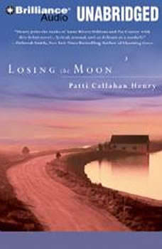 Losing the Moon, Patti Callahan Henry