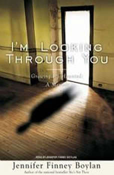 I'm Looking Through You: Growing Up Haunted: A Memoir, Jennifer Finney Boylan
