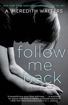 Follow Me Back, A. Meredith Walters
