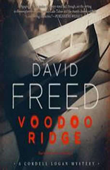 Voodoo Ridge: A Cordell Logan Mystery A Cordell Logan Mystery, David Freed