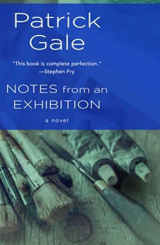 Notes from an Exhibition, Patrick Gale