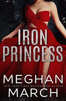 Iron Princess: An Anti-Heroes Collection Novel, Meghan  March