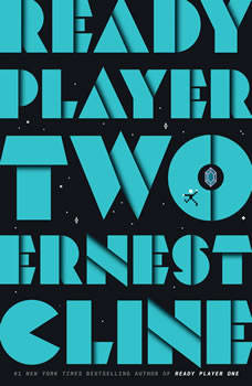 Ready Player Two: A Novel, Ernest Cline