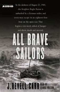 All Brave Sailors: The Sinking of the Anglo Saxon, 1940, J. Revell Carr