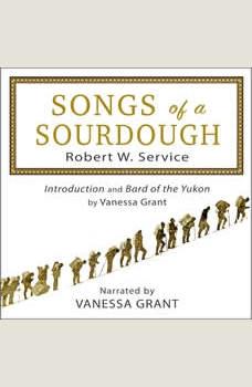 Songs of a Sourdough, Robert W Service