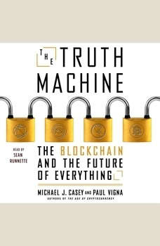The Truth Machine: The Blockchain and the Future of Everything, Paul Vigna