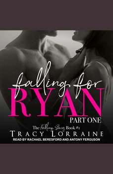 Falling for Ryan: Part One Part One, Tracy Lorraine