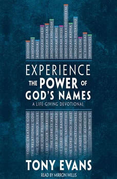 Experience the Power of God's Names: A Life-Giving Devotional, Tony Evans