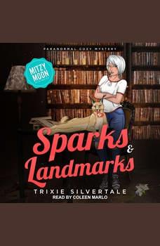 Sparks & Landmarks: Paranormal Cozy Mystery, Trixie Silvertale