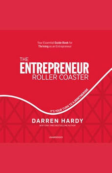 The Entrepreneur Roller Coaster: It's Your Turn to #JoinTheRide, Darren Hardy