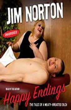 Happy Endings: The Tales of a Meaty-Breasted Zilch, Jim Norton