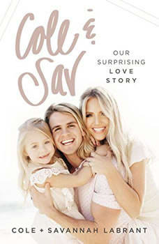 Cole and   Sav: Our Surprising Love Story, Cole and Savannah LaBrant