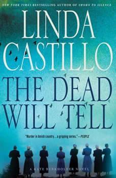 The Dead Will Tell: A Kate Burkholder Novel A Kate Burkholder Novel, Linda Castillo