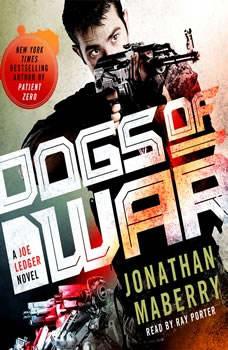 Dogs of War: A Joe Ledger Novel A Joe Ledger Novel, Jonathan Maberry