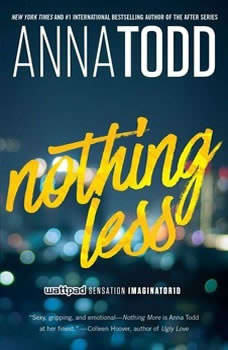 Nothing Less, Anna Todd
