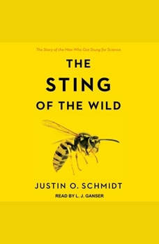 The Sting of the Wild, Justin O. Schmidt