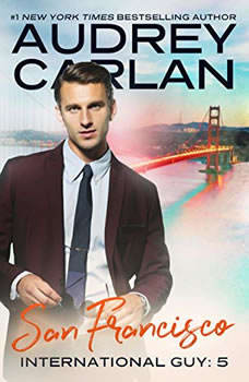 International Guy: San Francisco, Audrey Carlan